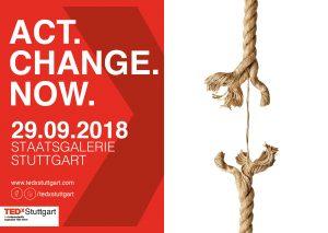 TEDxStuttgart 2018 Act.Change.Now. Teaser Flyer