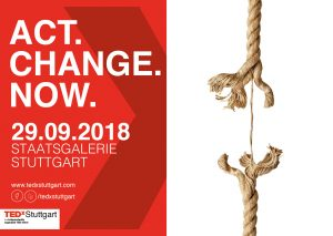 TEDxStuttgart 2018 Act.Change.Now. Teaser Flyer