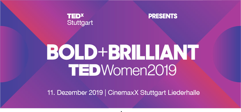 TEDxStuttgart presents TEDWomen 2019